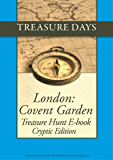 Covent Garden Treasure Hunt: Cryptic Edition (Treasure Hunt E-Books from Treasuredays Book 2)