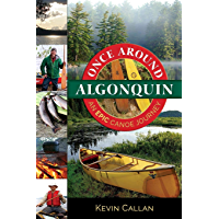 Once Around Algonquin: An epic canoe journey (English Edition)