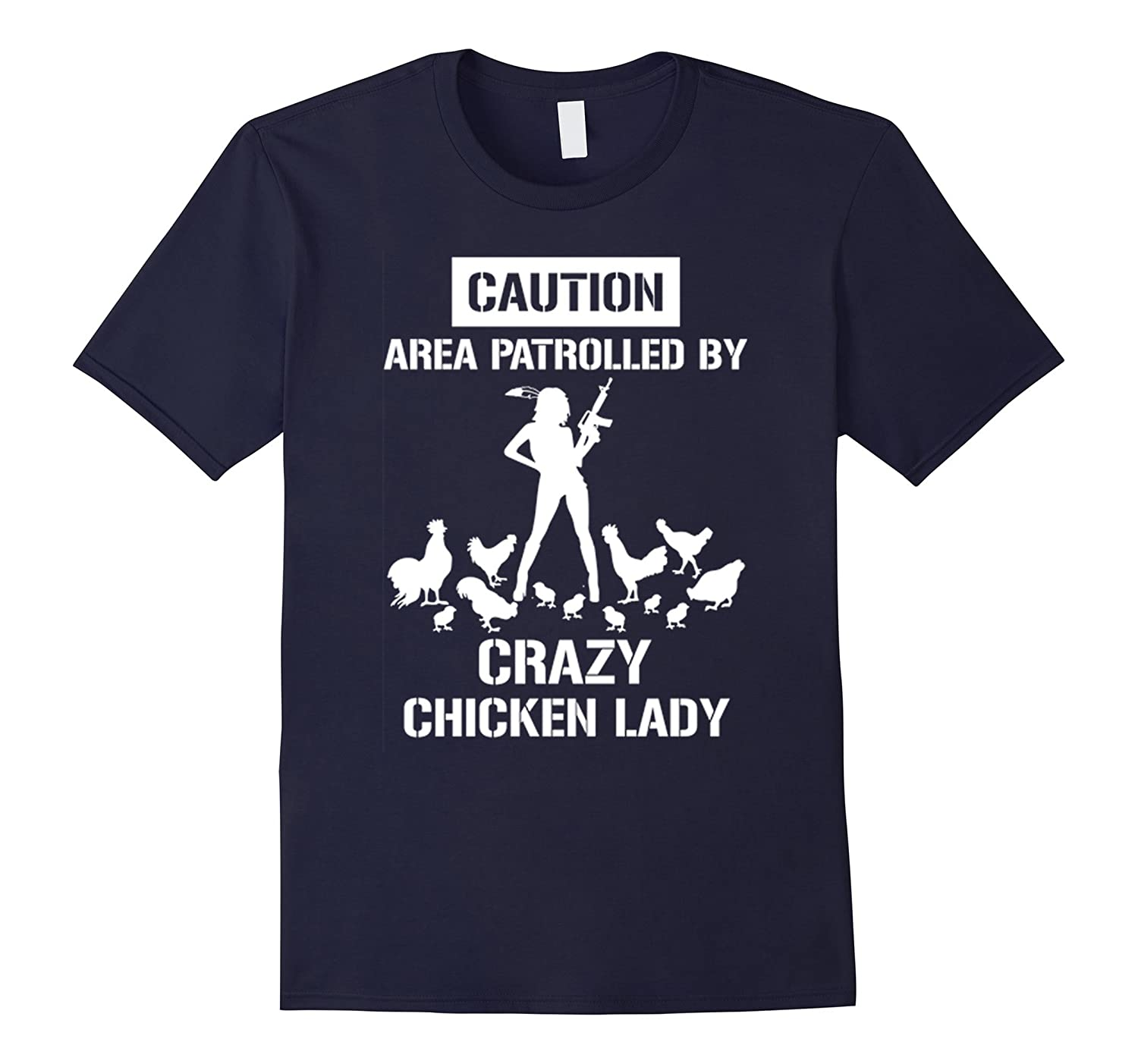 Caution Area patrolled By Crazy Chicken Lady T Shirt-BN