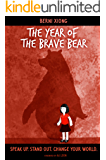 The Year of the Brave Bear: Speak Up. Stand Out. Change Your World.