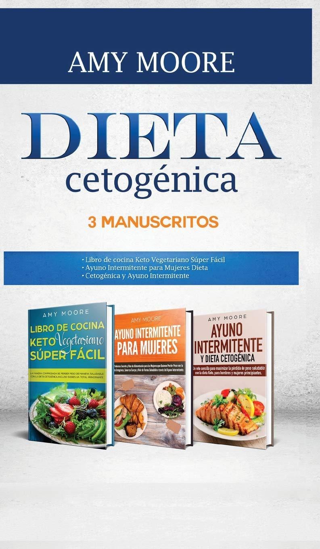 Dieta Cetogénica, 3 Manuscritos: 1-Libro de cocina Keto ...