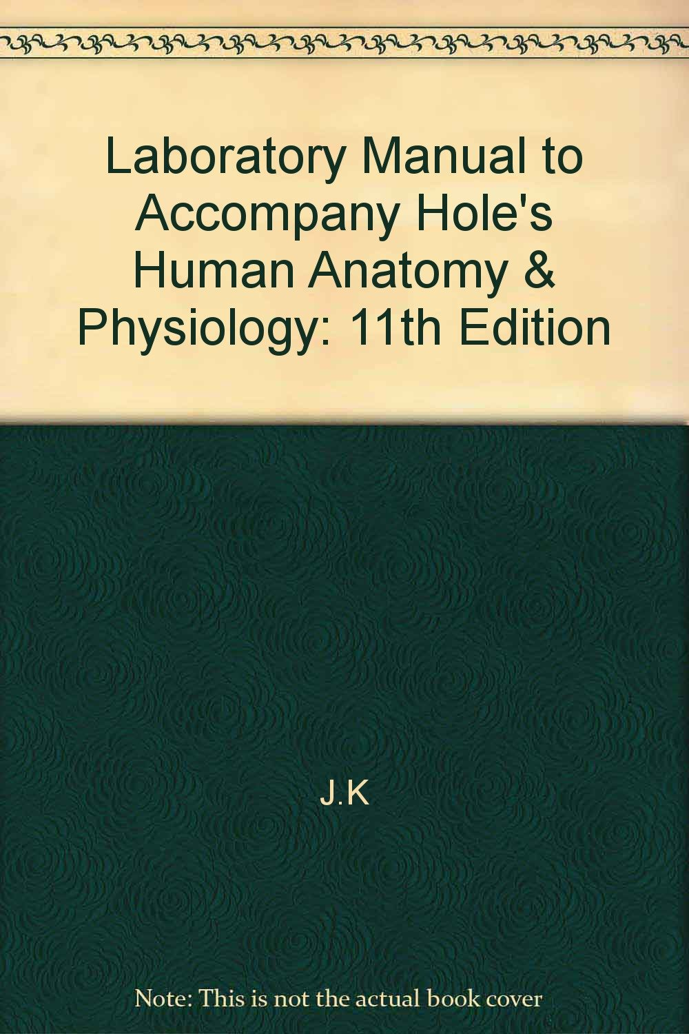 Hole\'s Human Anatomy & Physiology 11th edition: J.K: 9780073305554 ...