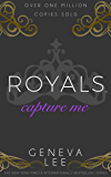 Capture Me (Royals Saga Book 6)