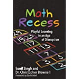 Math Recess: Playful Learning in an Age of Disruption