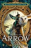 Arrow (No Ordinary Fairy Tale Book 3)