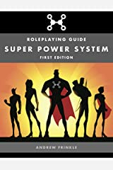 Super Power System: Roleplaying Guide Kindle Edition
