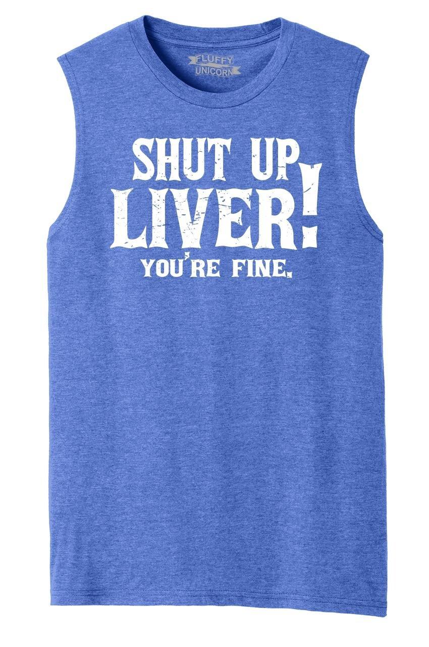 Comical Shirt Mens Muscle Tank Shut up Liver You're Fine Royal Frost XL