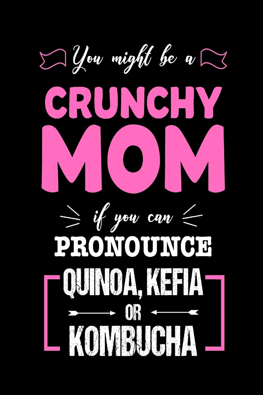 Download You Might Be A Crunchy Mom If You Can Pronounce Quinoa, Kefia or Kombucha: Funny Mother's Day Natural Living Gift Sketchbook pdf