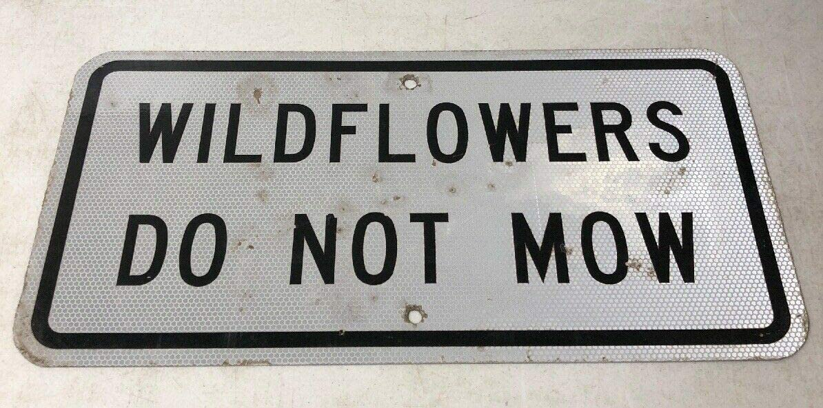 """Yohoba Rare Retired Texas """"Wildflowers Do Not Mow"""" Highway Street Sign 7"""" x 10"""" Made in USA"""