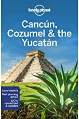 Lonely Planet Cancun, Cozumel & the Yucatan (Travel Guide) Paperback