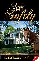 Call Me Softly Kindle Edition