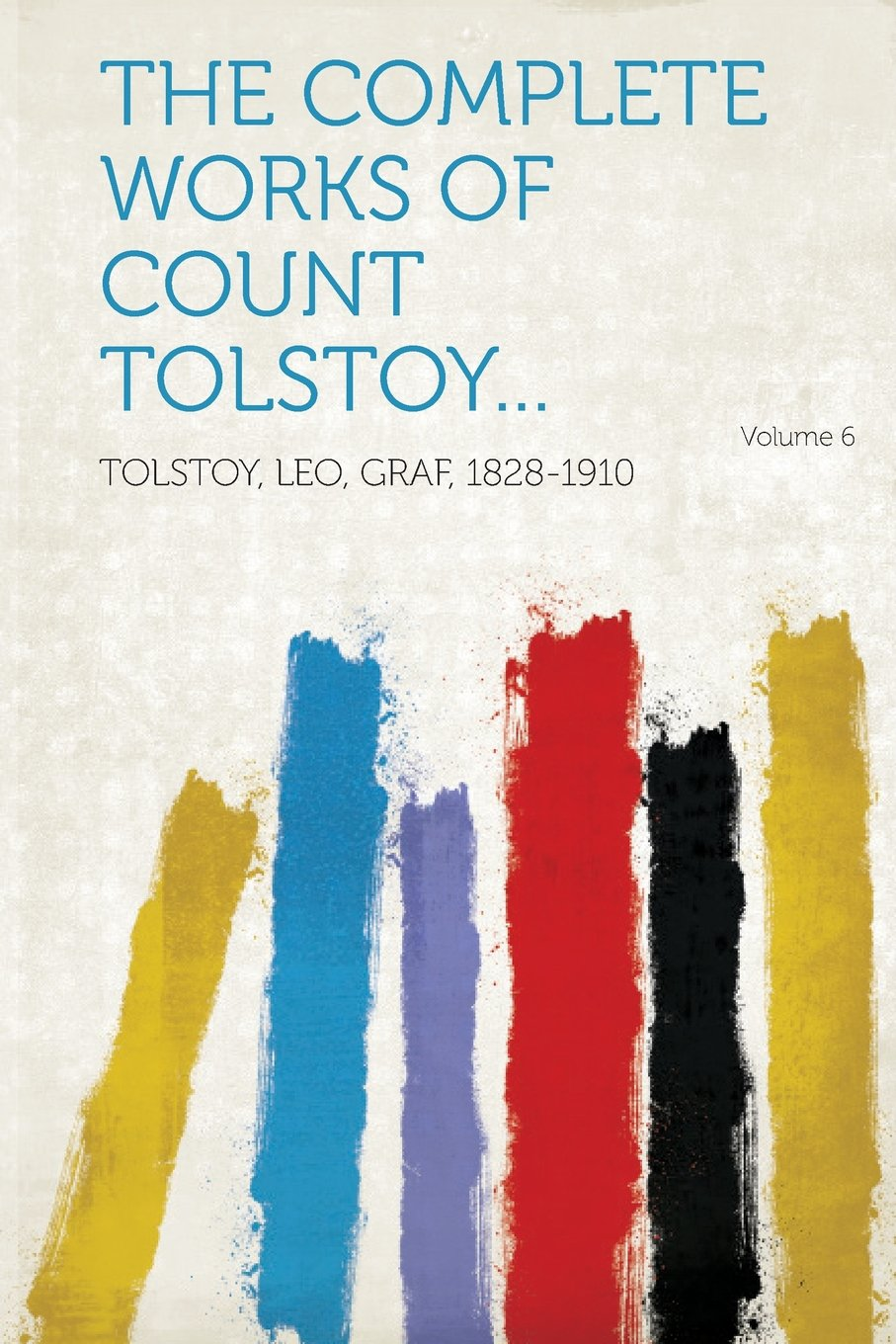 The Complete Works of Count Tolstoy... Volume 6 pdf