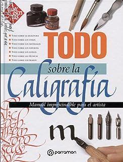 Todo Sobre La Caligrafía (Spanish Edition)