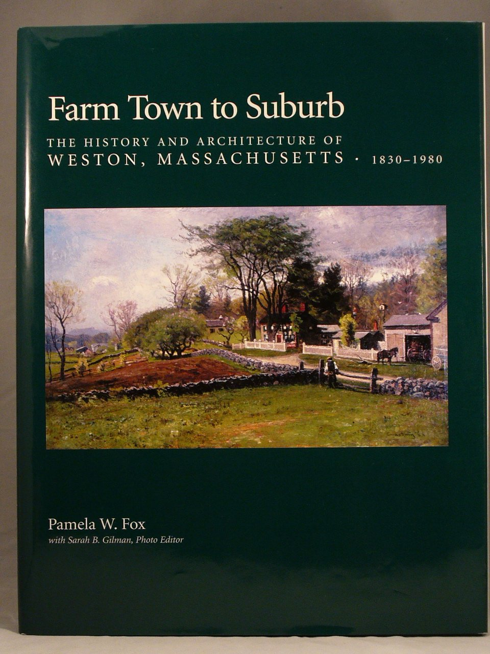 Farm Town to Suburb: The History and Architecture of Weston, Massachusetts, 1830-1980 PDF