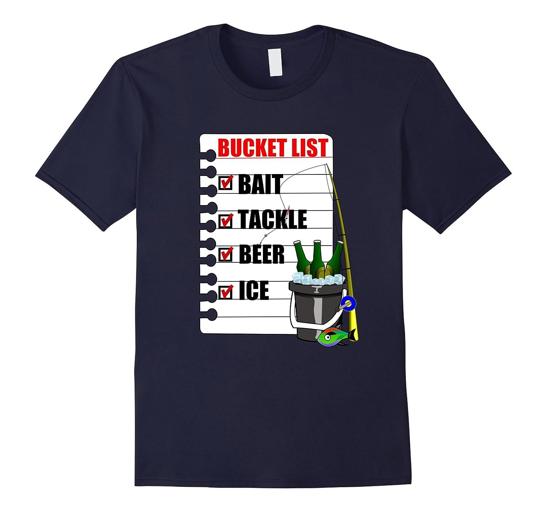 Bucket List Fishing T Shirt-Funny Tackle Bait Beer Ice Shirt-FL