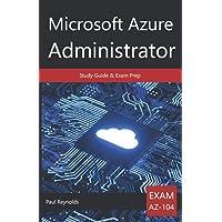 Microsoft Azure Administrator AZ-104 Study Guide & Exam Prep