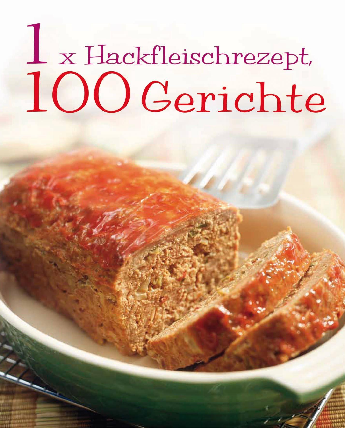 1 x Hackfleisch = 100 Rezepte