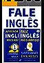Fale Inglês Mais Rápido: Inglês Fluente e Confiante Em 6 Meses e Aprenda Inglês Mais Rápido: Iniciante Nível 1: Conversação Básica: (2 em 1)