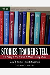 Stories Trainers Tell: 55 Ready-to-Use Stories to Make Training Stick (Book only) Paperback