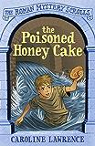 The Roman Mystery Scrolls: The Poisoned Honey Cake: Book 2