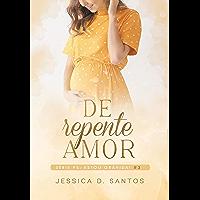 De repente Amor — Ps: Estou grávida! (Livro3)