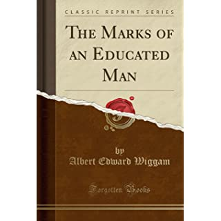 The Marks of an Educated Man (Classic Reprint)