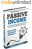 Passive income: a complete guide step by step to how to jump into these business affairs (Blogging, E-commerce,Stock Market,Cryptocurrency, Dropshipping, Network Marketing, Affiliate Marketing)