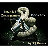 Intended Consequences,  It's a Strange Life, book six