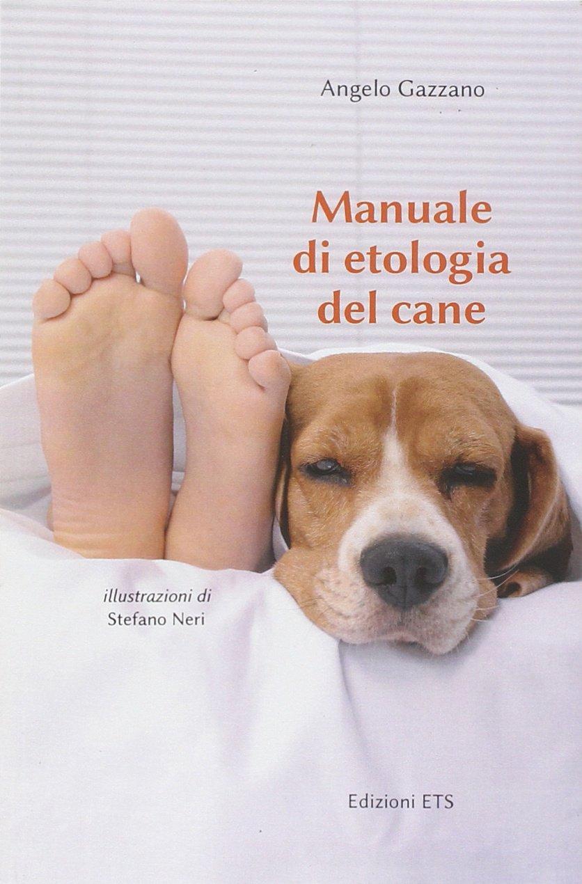 Manuale di etologia del cane Copertina flessibile – 1 feb 2014 Angelo Gazzano S. Neri ETS 8846738543