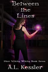 Between the Lines (Here Witchy Witchy Book 7) Kindle Edition