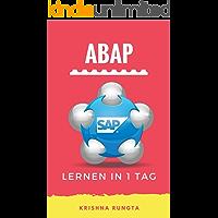 Lernen ABAP in 1 Tag: Definitive Guide zum Lernen von SAP-ABAP-Programmierung für Anfänger (German Edition)