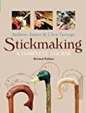 Stickmaking: A Complete Course, Revised Edition