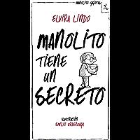 Manolito tiene un secreto (Spanish Edition)