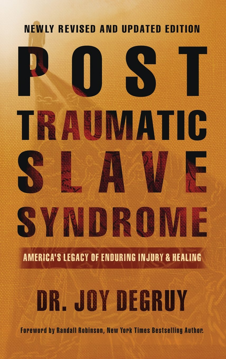 Trauma Is Norm For Many New Orleans >> Post Traumatic Slave Syndrome Revised Edition America S Legacy Of
