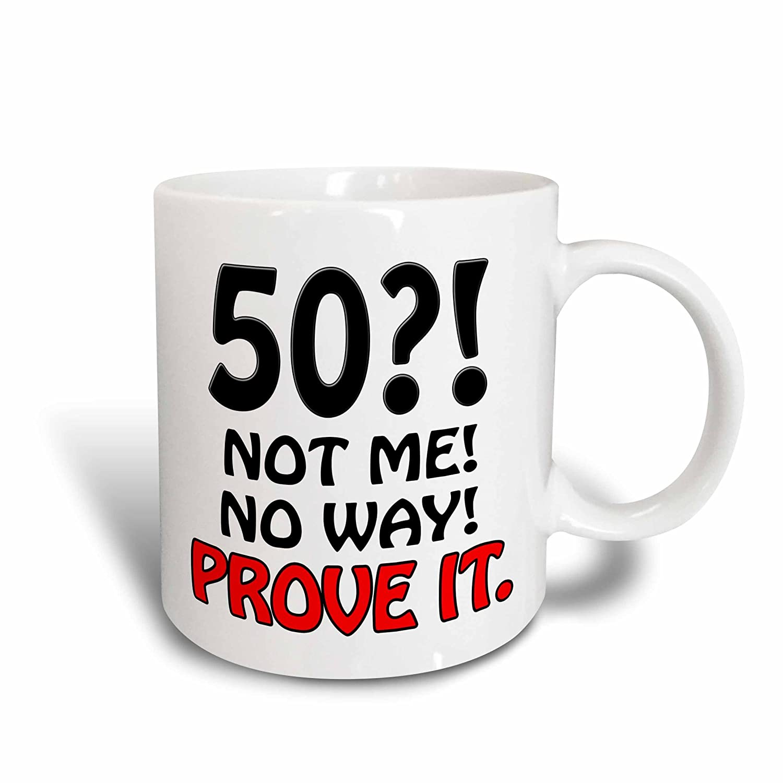 White 3dRose 163824/_1 50 Not Me No Way Prove It Ceramic Mug 11 oz