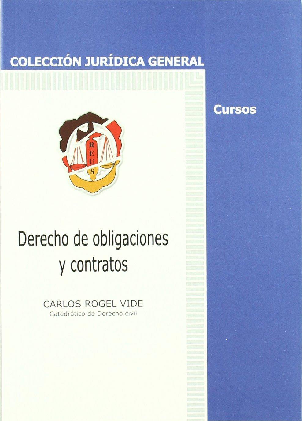 Derecho de obligaciones y contratos Jurídica General-Cursos: Amazon.es: Carlos Rogel Vide: Libros