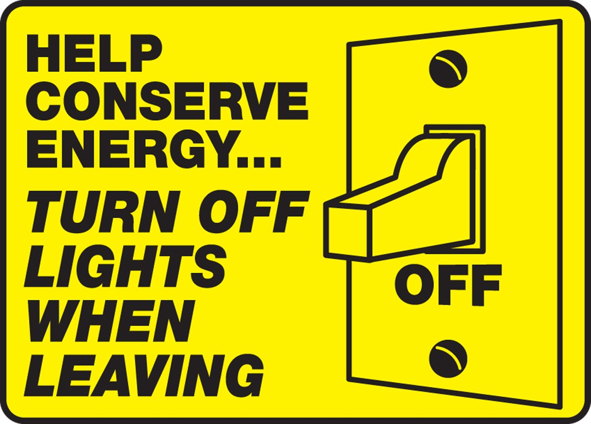 Help Conserve Energy... Turn Off Lights When Leaving (W/Graphic ... for light switch off signs  150ifm