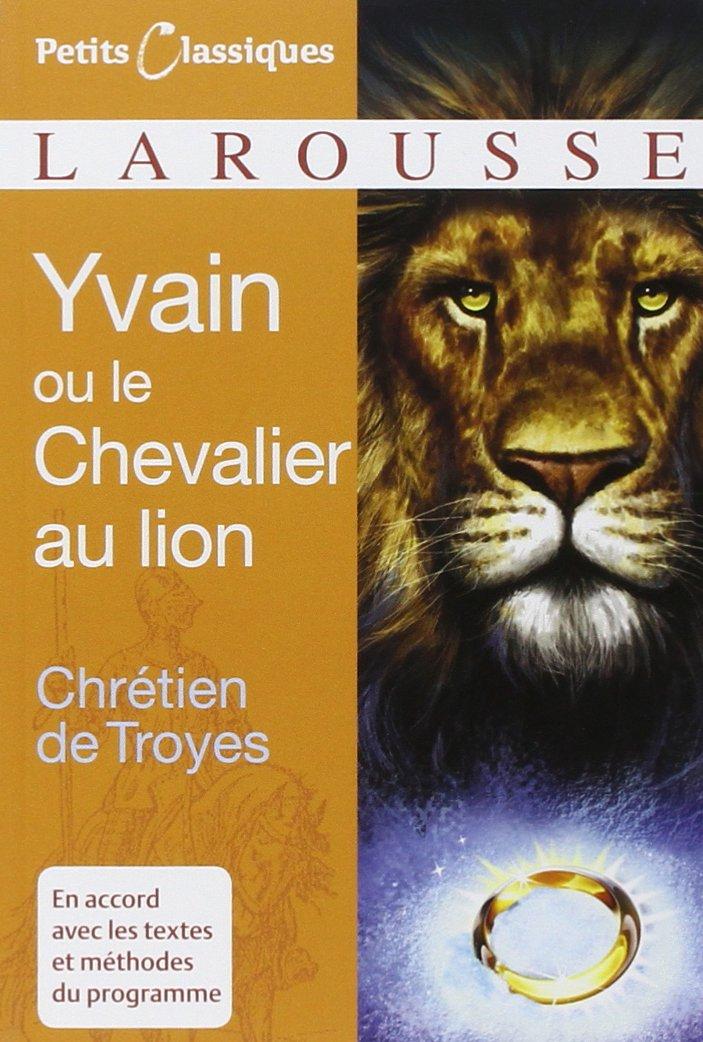 Yvain Ou Le Chevalier Au Lion Petits Classiques Larousse