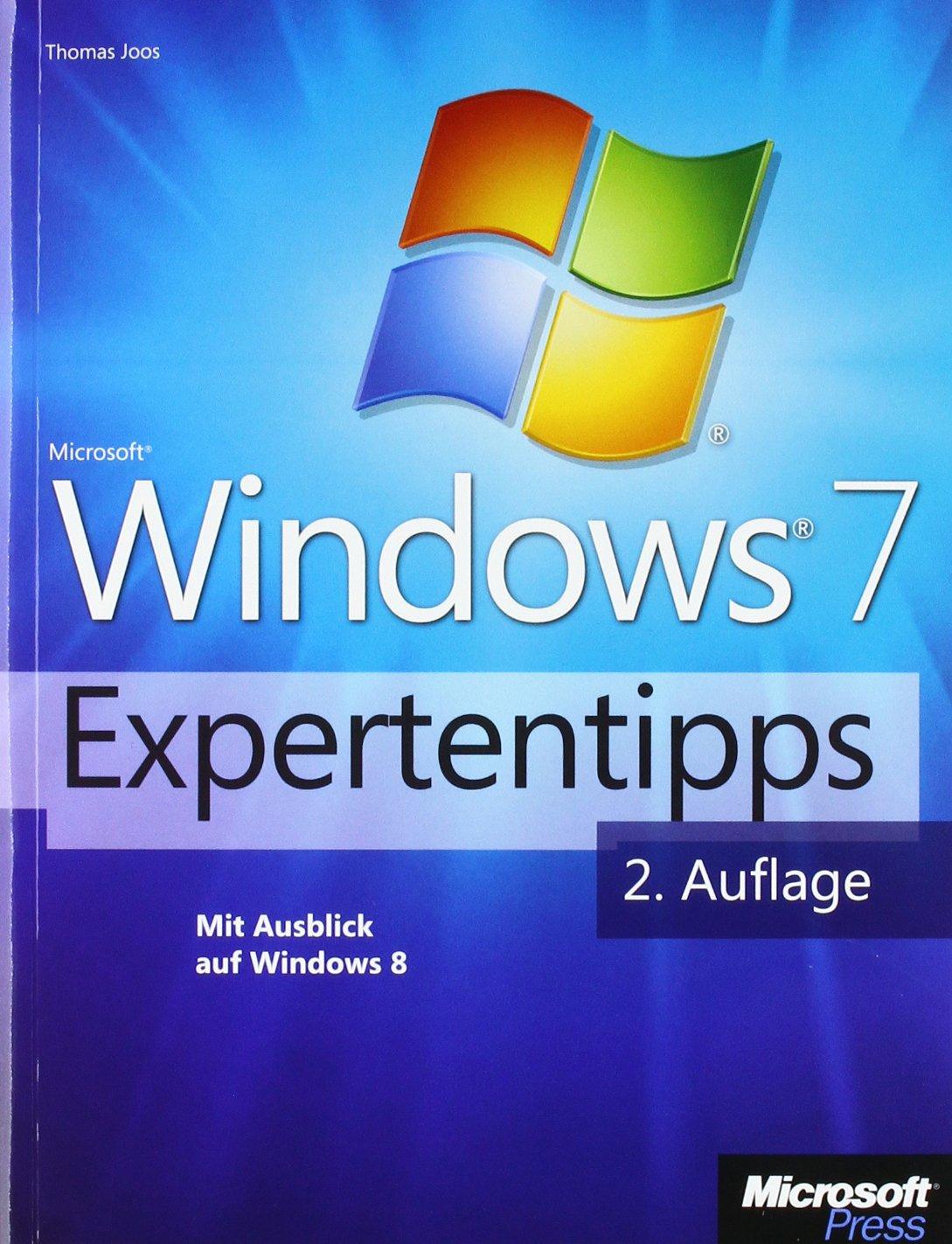 Microsoft Windows 7-Expertentipps. Mit Ausblick auf Windows 8 Gebundenes Buch – 28. Februar 2012 Thomas Joos 3866458266 Windows 7; Handbuch/Lehrbuch Betriebssysteme