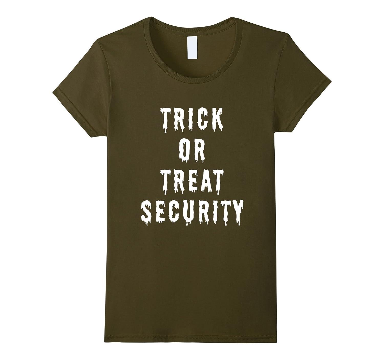 Amazon.com: Trick Or Treat Security T Shirt Halloween Slogan: Clothing
