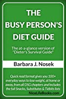The Busy Person's Diet Guide - The at-a-glance version of Dieter's Survival Guide
