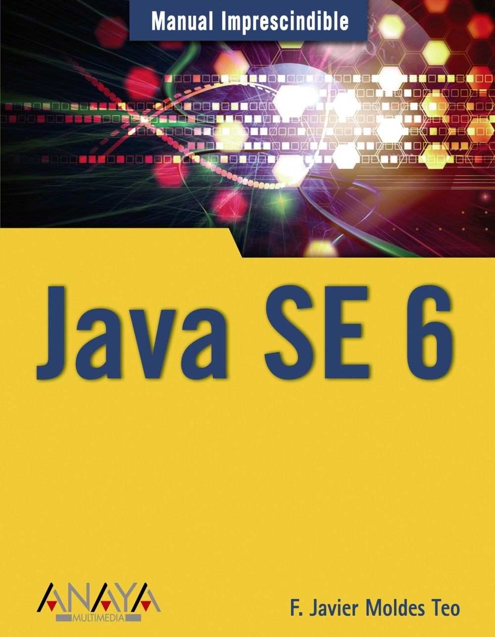 Java SE 6 (Spanish Edition): F. Javier Moldes: 9788441523487: Amazon.com: Books