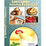 Low-Carbing Among Friends (Volume-4): Low-Carb, Keto, Sugar-free & Gluten-free Recipes