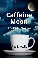 Caffeine Moon: A Wolf Shifter Mystery Short Story Kindle Edition