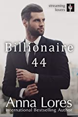 Billionaire 44 (Streaming Lovers Book 3) Kindle Edition