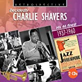 Decidedly Charlie Shavers: His 46 Finest 1937-1960