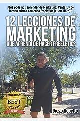"""12 Lecciones de Marketing que aprendi de Freeletics: Qué podemos aprender de Marketing, Ventas, y de la vida misma siendo un atleta libre (Freeletics)"""" (Spanish Edition) Kindle Edition"""
