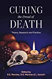 Curing the Dread of Death: Theory, Research and Practice
