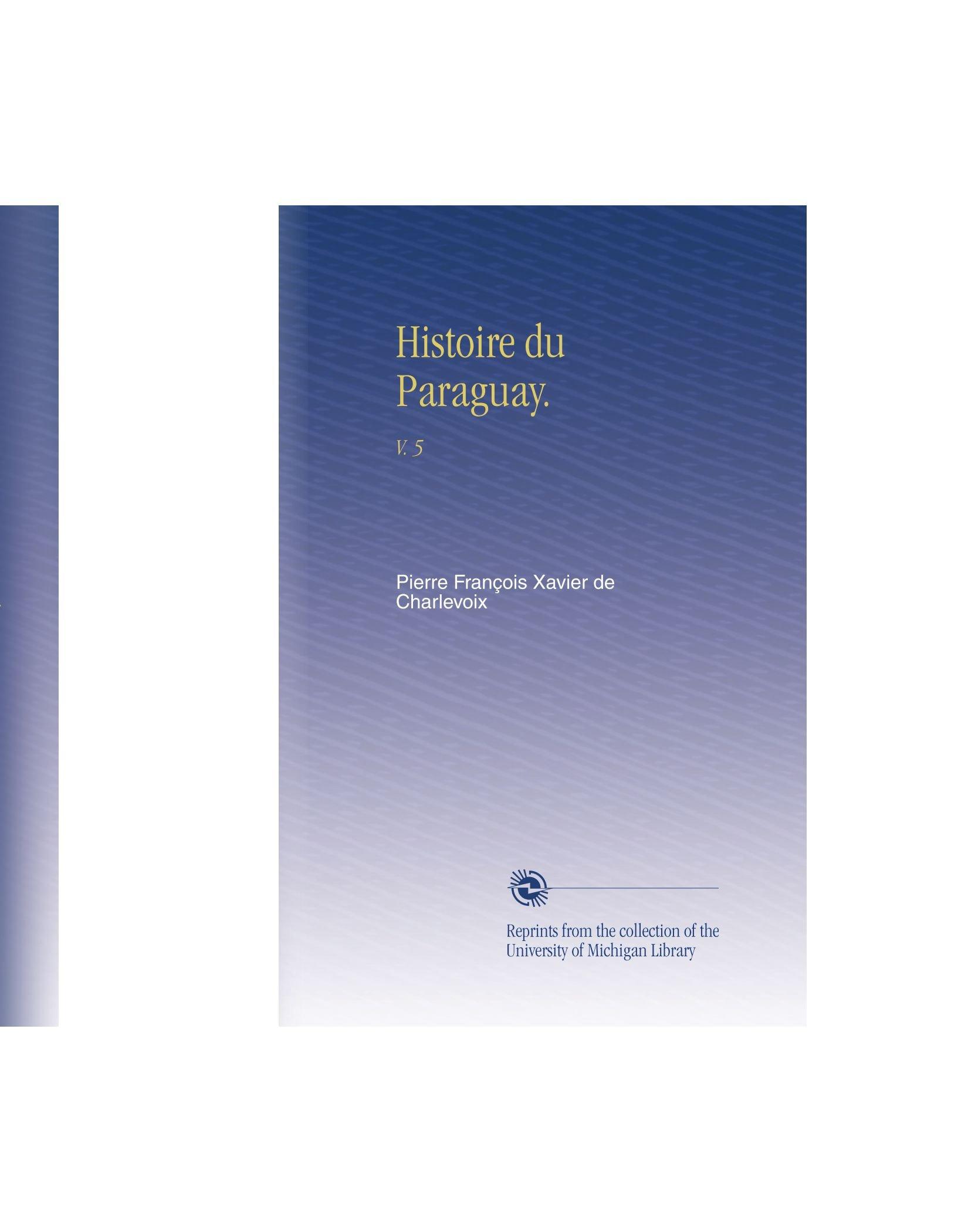 histoire-du-paraguay-v-5-french-edition