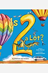 Is 2 a Lot: An Adventure With Numbers Kindle Edition